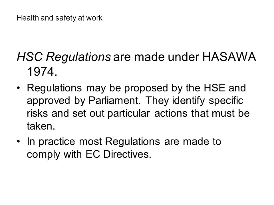HSC Regulations are made under HASAWA 1974.