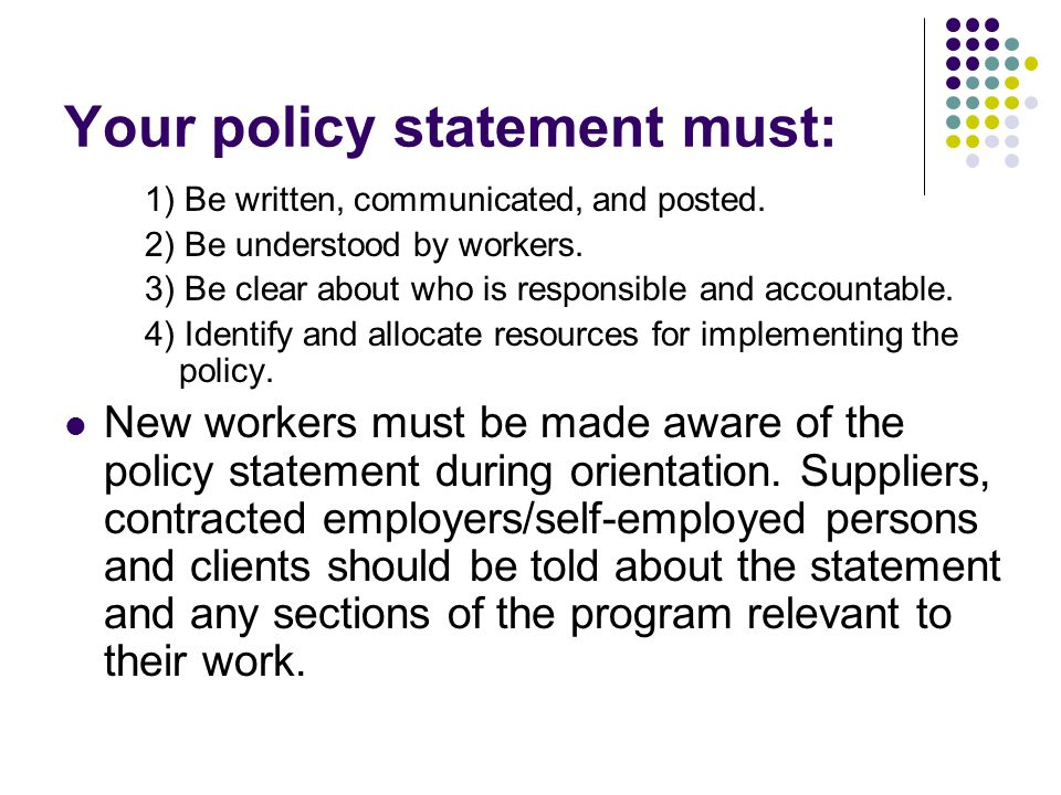 Your policy statement must: