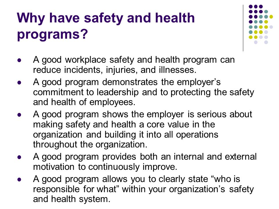 Why have safety and health programs