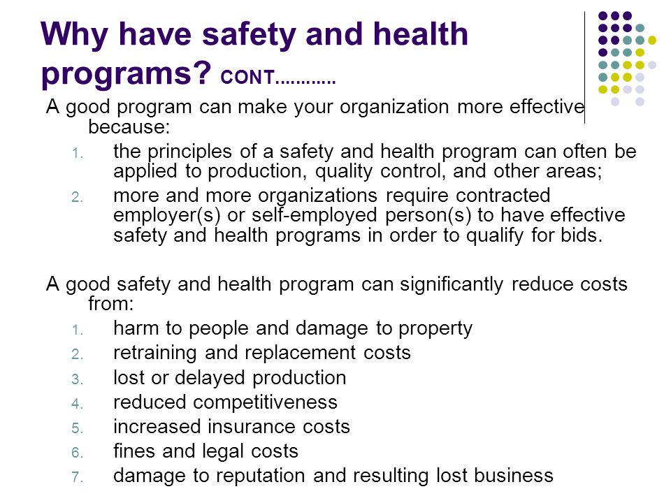 Why have safety and health programs CONT