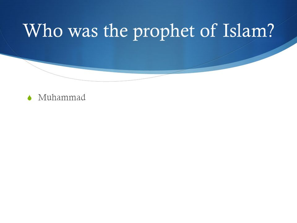 Who was the prophet of Islam
