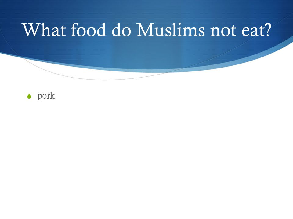What food do Muslims not eat