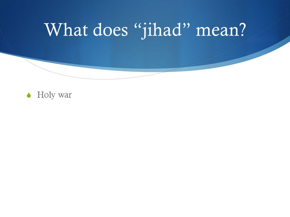 What does jihad mean Holy war
