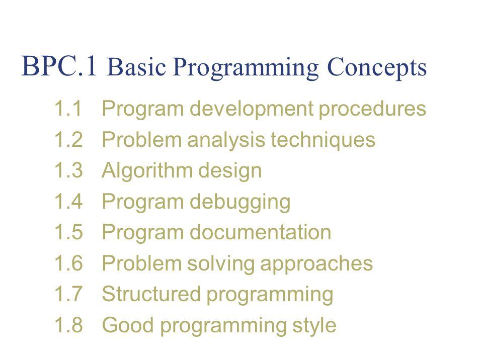 BPC.1 Basic Programming Concepts - ppt download