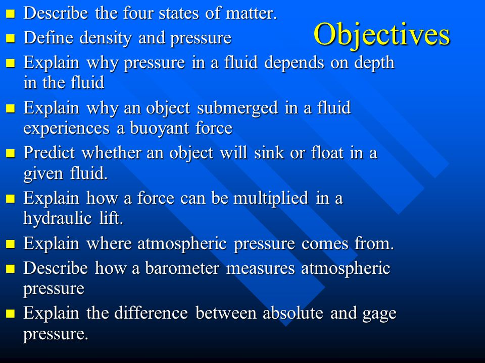 Objectives Describe the four states of matter.