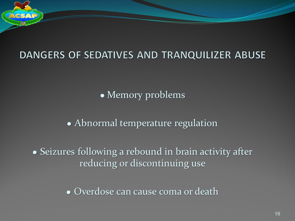 DANGERS OF SEDATIVES AND TRANQUILIZER ABUSE