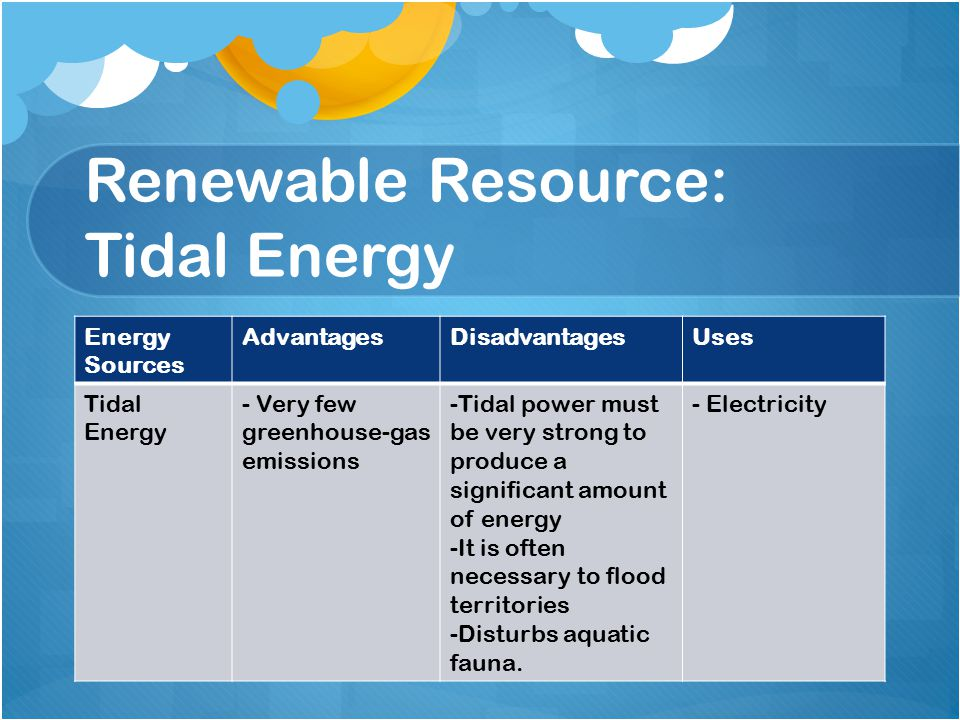 renewable resource tidal power They only generate power during tidal tidal power pros and cons pros renewable more research is required to understand how best to tap this resource.