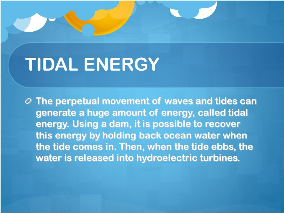 why tidal energy is unpopular Business & energy life & culture why 2018 won't be the tidal wave democrats and they will likely try to convince you that president trump is extremely.
