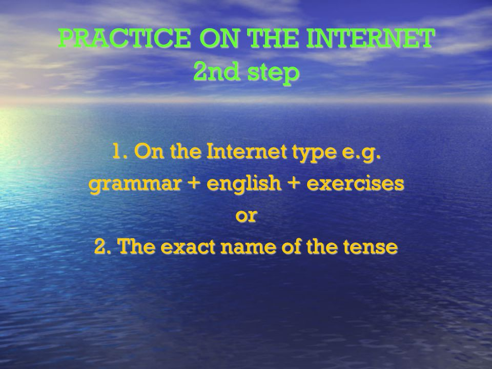 PRACTICE ON THE INTERNET 2nd step