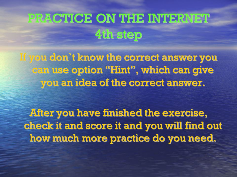 PRACTICE ON THE INTERNET 4th step