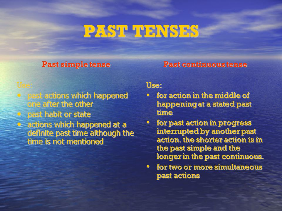 PAST TENSES Past simple tense Use: