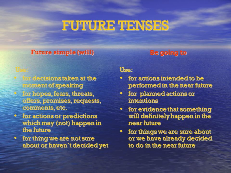 FUTURE TENSES Future simple (will)‏ Use: