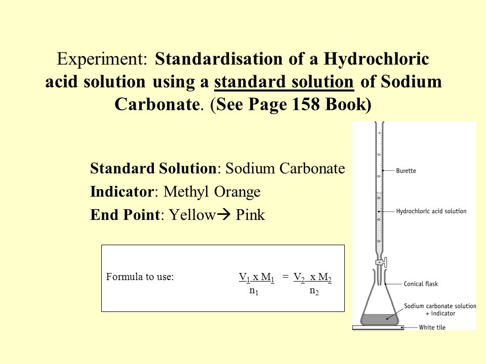 standardisation of hydrochloric acid report The procedure is applicable to preparation and standardization of 01 m hydrochloric acid 20 1 ml of 01m hydrochloric acid is equivalent to 0005299 g of na 2 co 3 report the triplicate mean value.