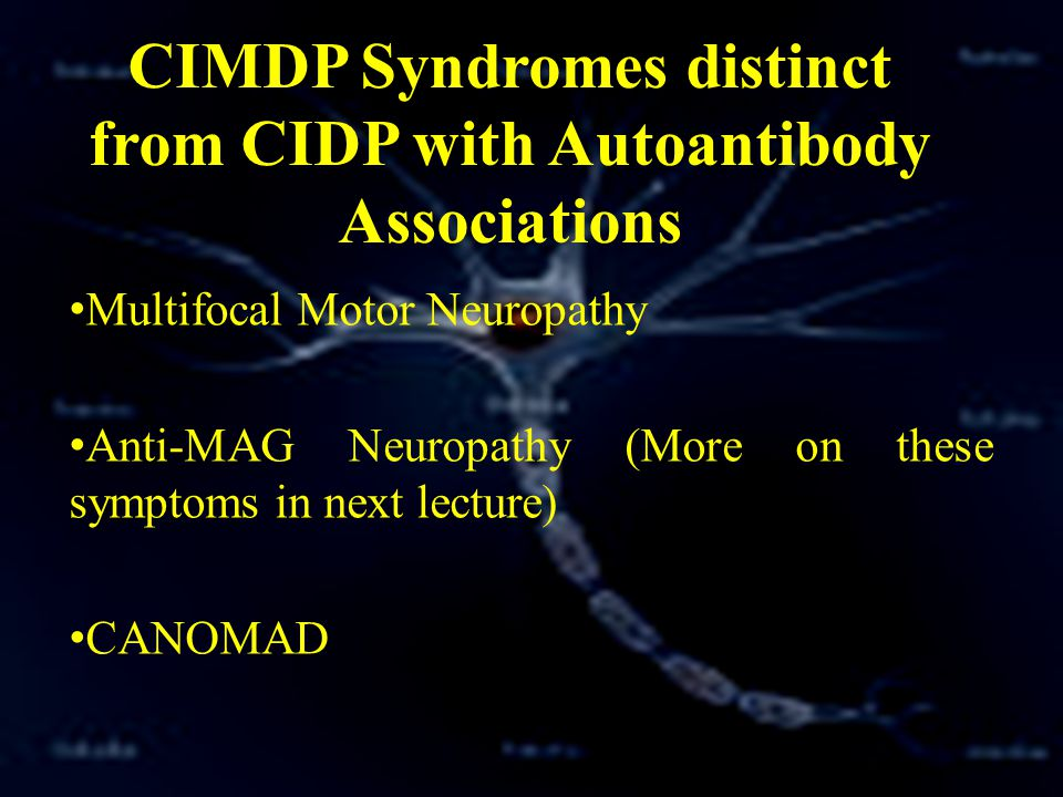 Chronic Immune Mediated Demyelinating Polyneuropathy Ppt Video Online Download