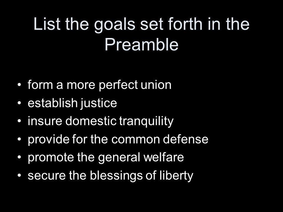 List the goals set forth in the Preamble