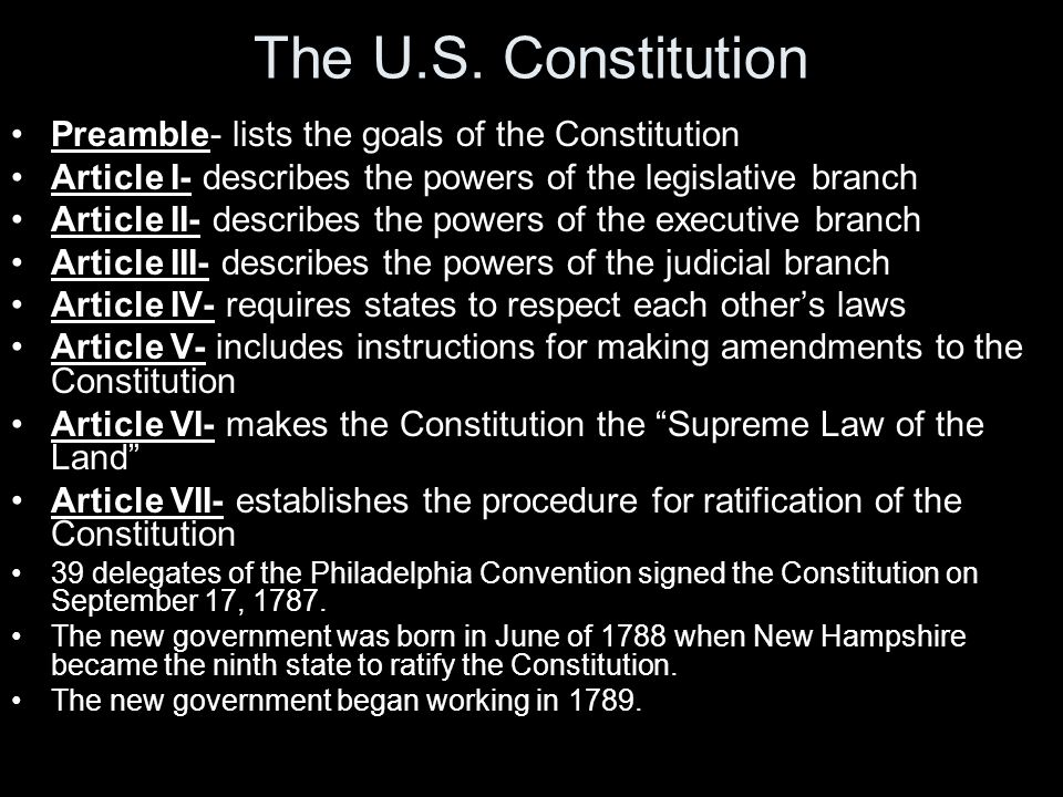 The U.S. Constitution Preamble- lists the goals of the Constitution