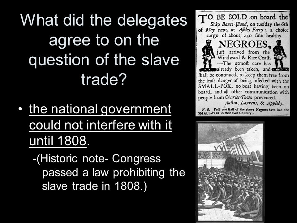 What did the delegates agree to on the question of the slave trade
