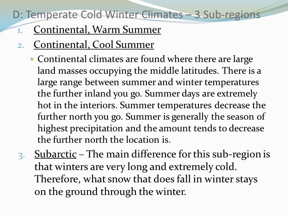 D: Temperate Cold Winter Climates – 3 Sub-regions