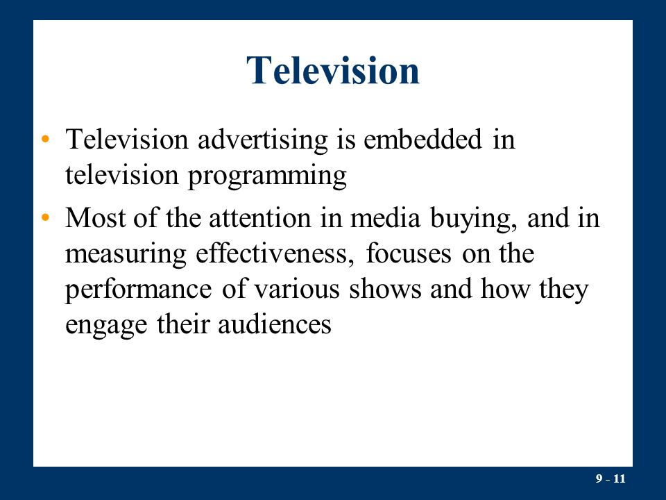 Television Television advertising is embedded in television programming.