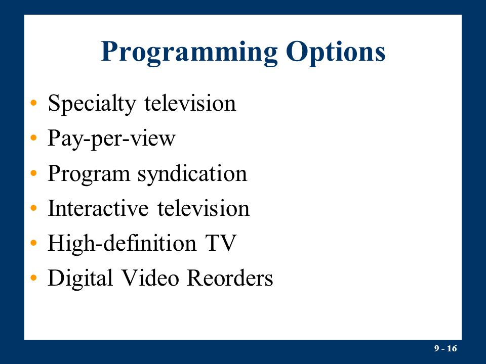 Programming Options Specialty television Pay-per-view
