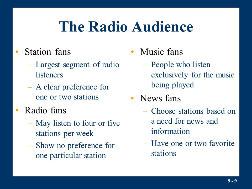 The Radio Audience Station fans Radio fans Music fans News fans