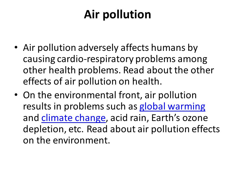 the effects of air pollution on humans and the environment Air pollution: meaning, causes, effects,  leads to adverse effects on environment and humans air pollution is nothing  effects of air pollution can be broadly.