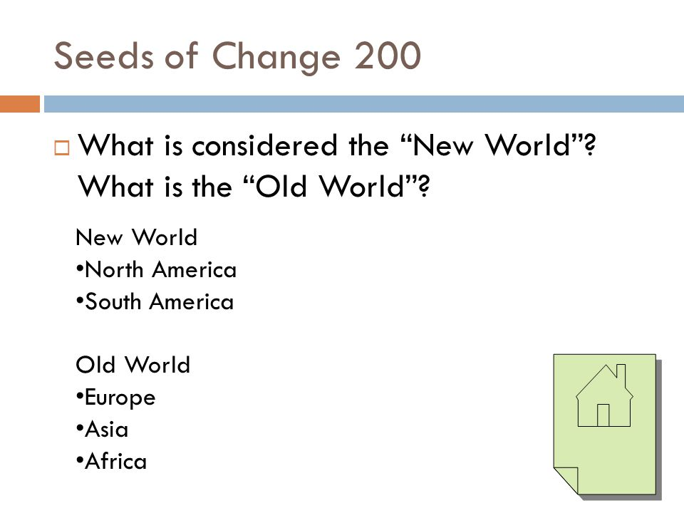 Seeds of Change 200 What is considered the New World What is the Old World New World. North America.