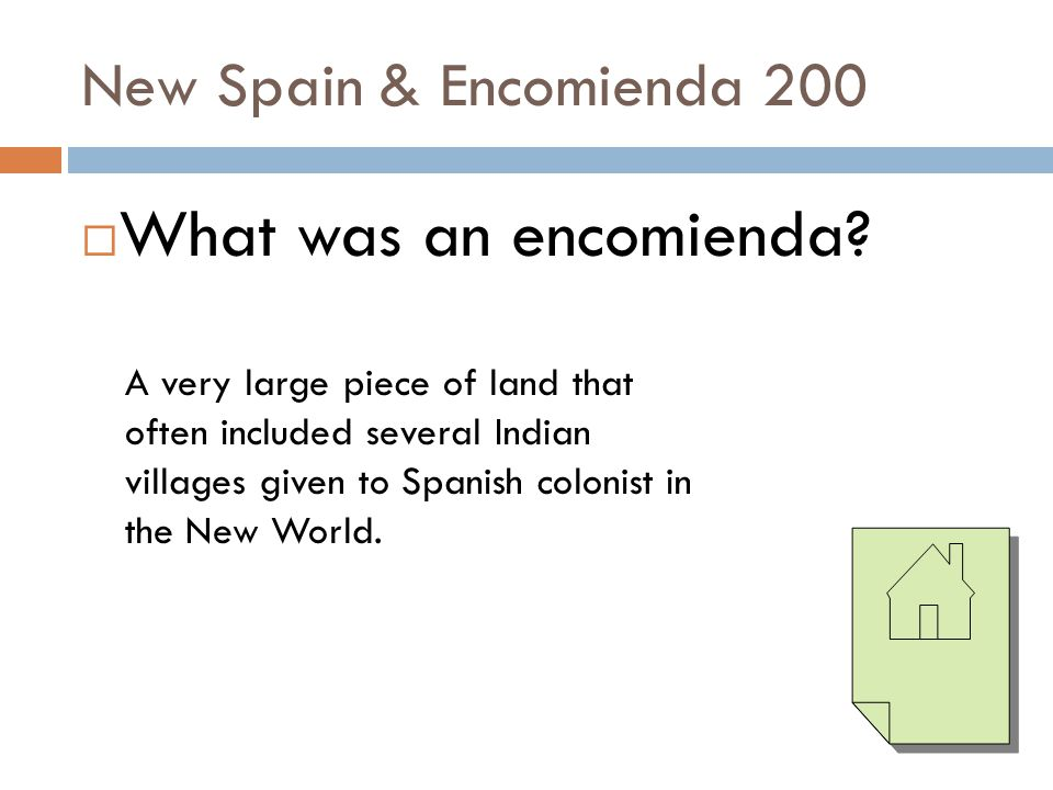 What was an encomienda New Spain & Encomienda 200