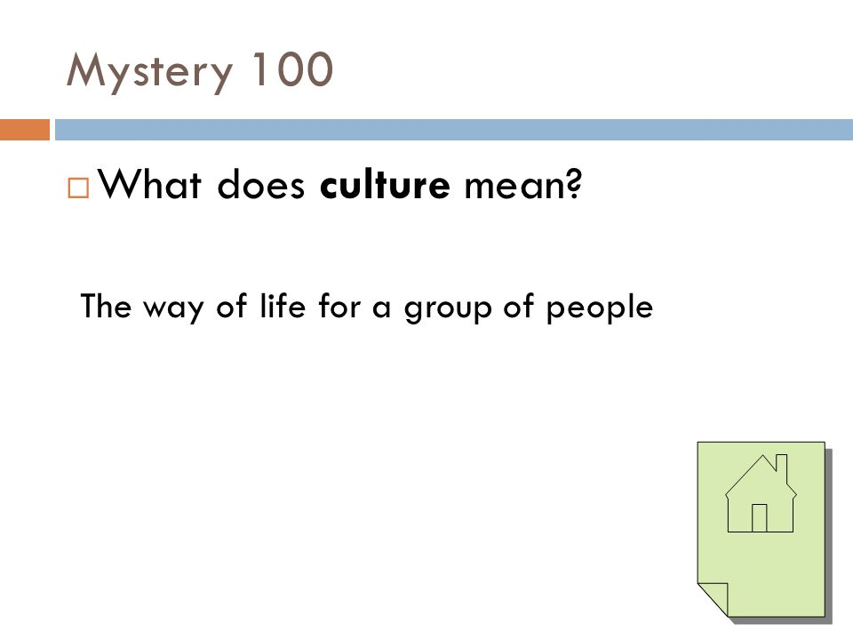 Mystery 100 What does culture mean