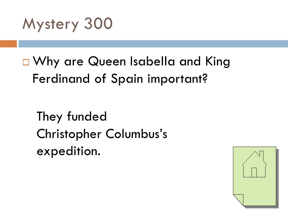Mystery 300 Why are Queen Isabella and King Ferdinand of Spain important.