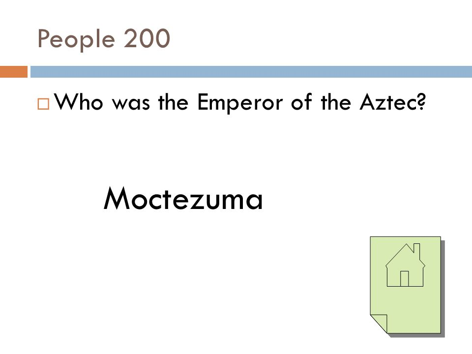 People 200 Who was the Emperor of the Aztec Moctezuma