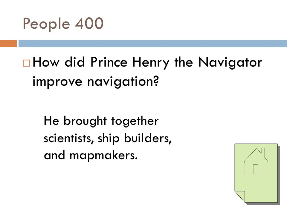 People 400 How did Prince Henry the Navigator improve navigation