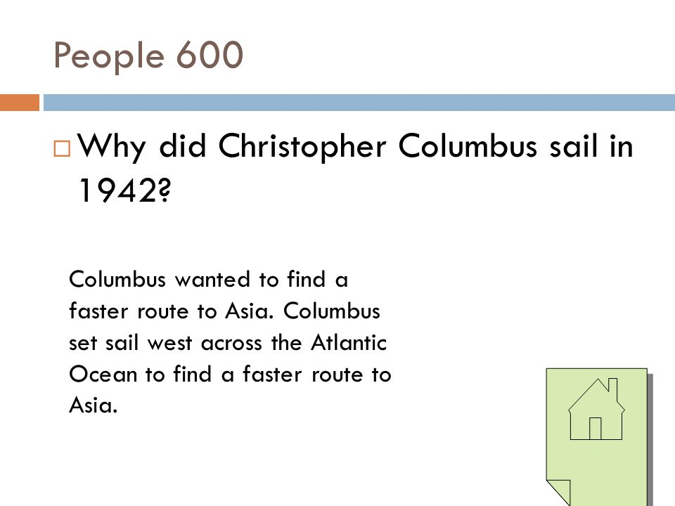 People 600 Why did Christopher Columbus sail in 1942