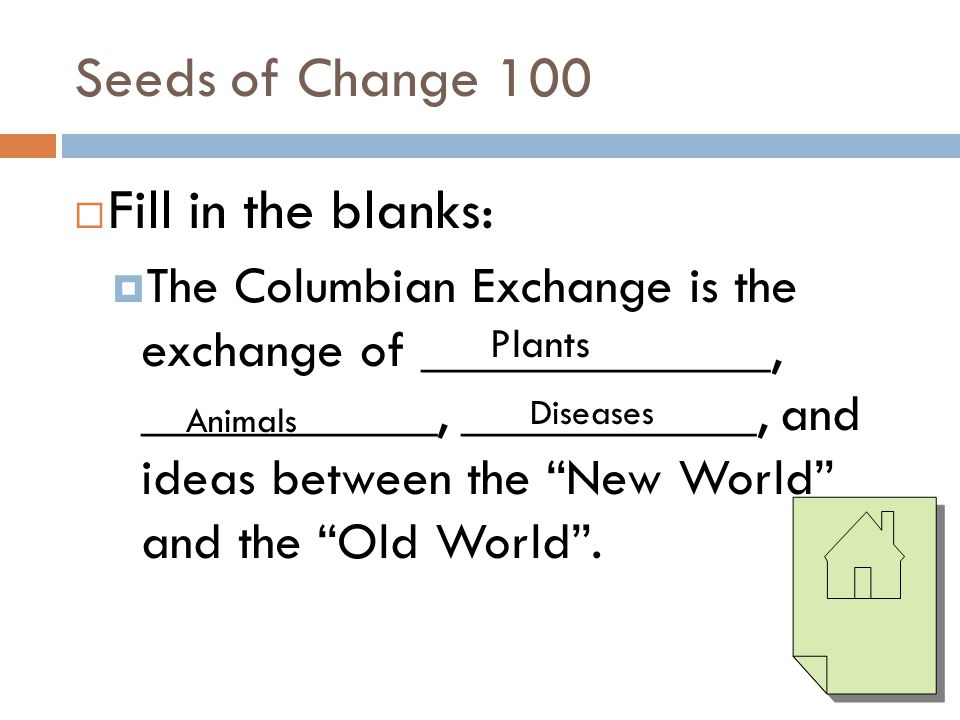 Seeds of Change 100 Fill in the blanks: