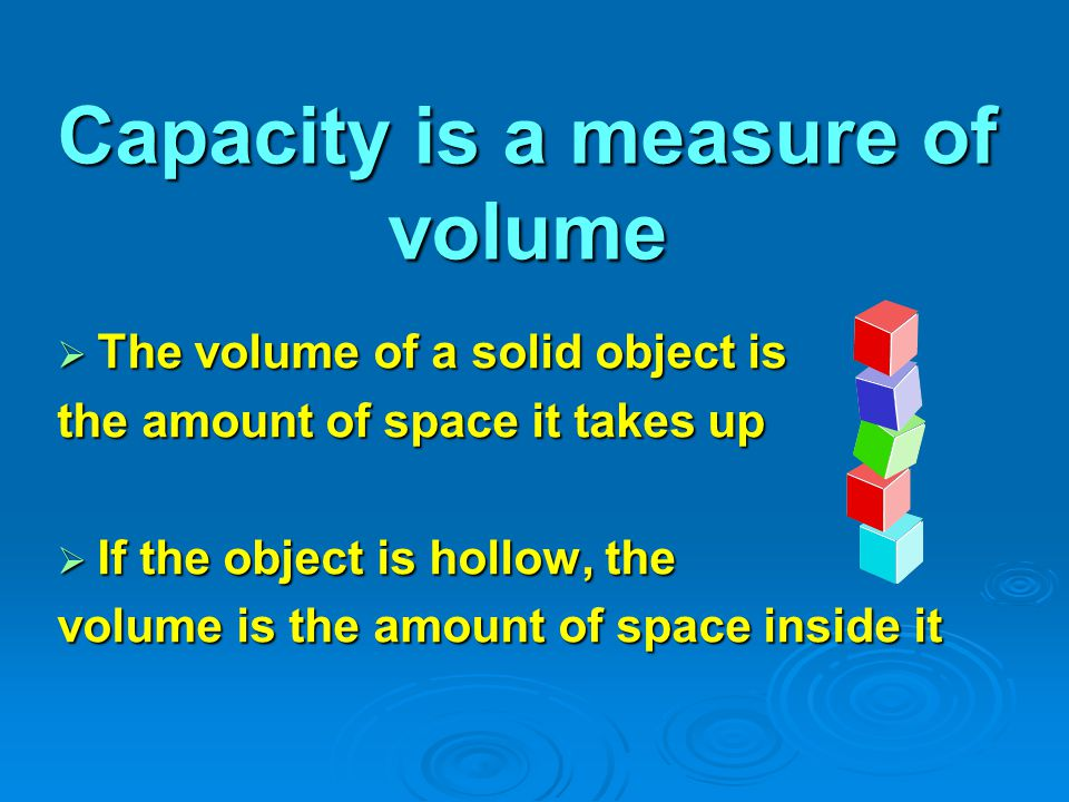 Capacity is a measure of volume