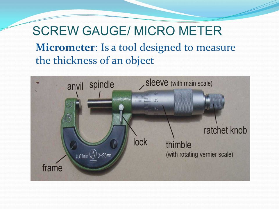 SCREW GAUGE/ MICRO METER