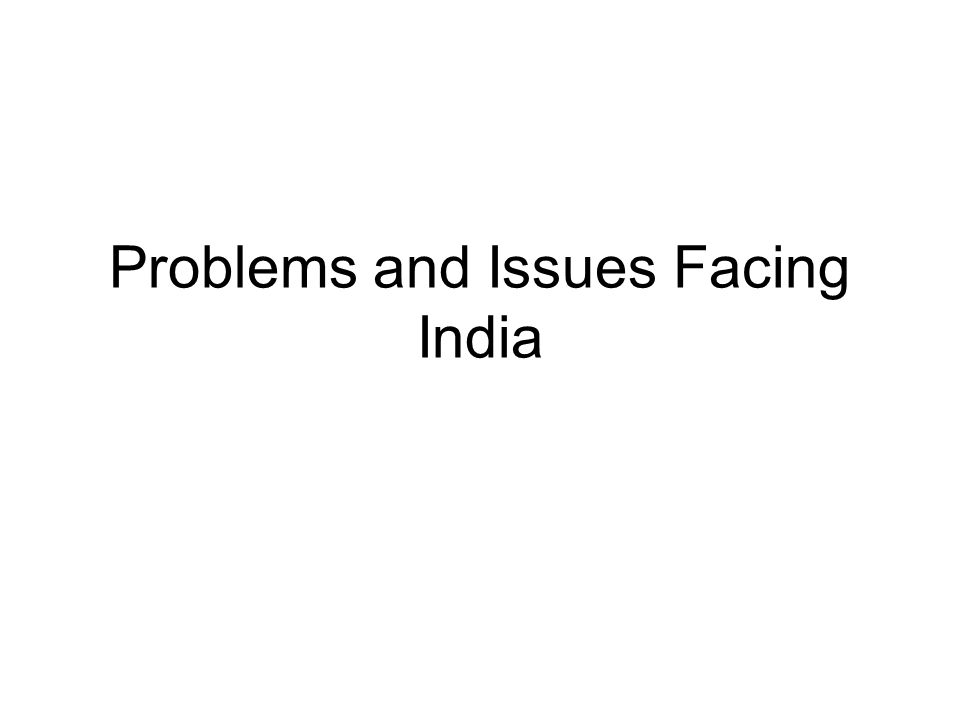 problems facing india today overpopulation World population awareness is a non-profit web publication seeking to inform people about overpopulation with fewer families facing the this comprehensive report suggests that the best way to discuss population growth and the myriad of problems confronting the planet today is.