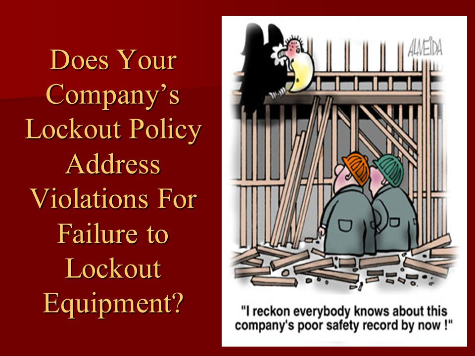 Does Your Company's Lockout Policy Address Violations For Failure to Lockout Equipment