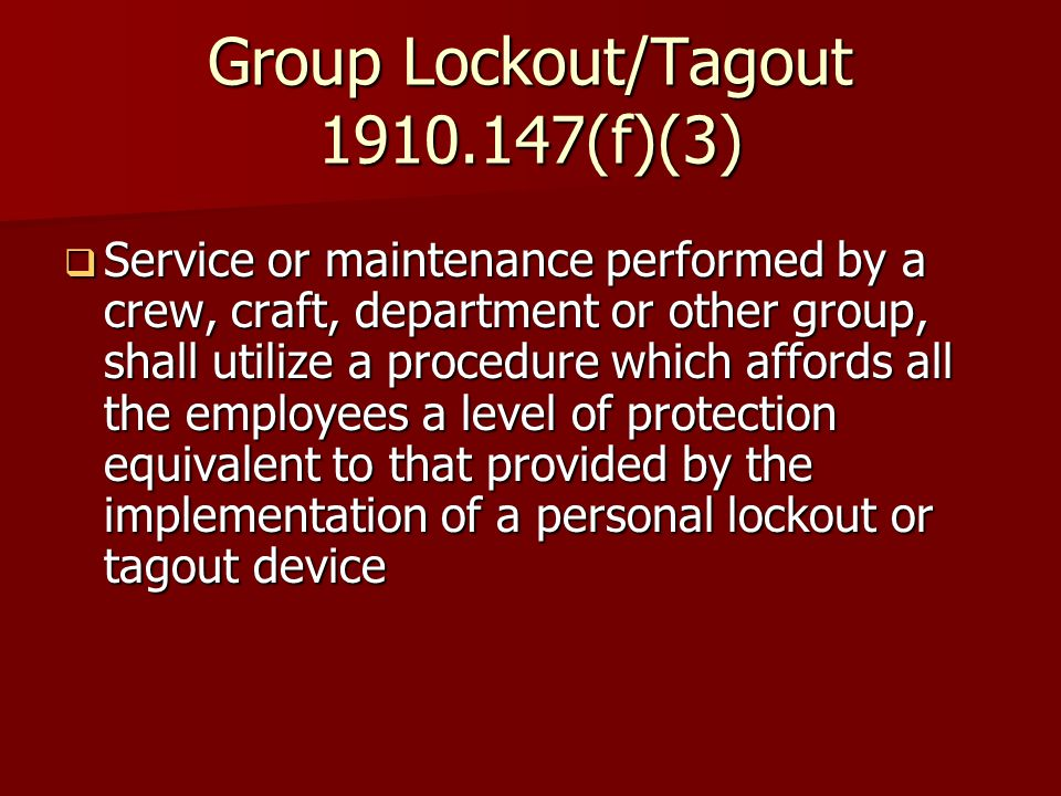 Group Lockout/Tagout (f)(3)