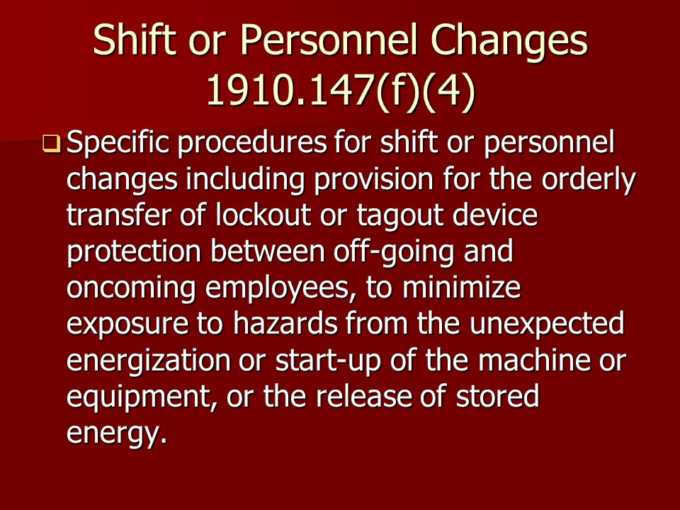 Shift or Personnel Changes (f)(4)