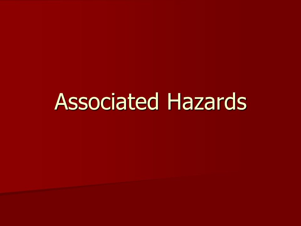 Associated Hazards