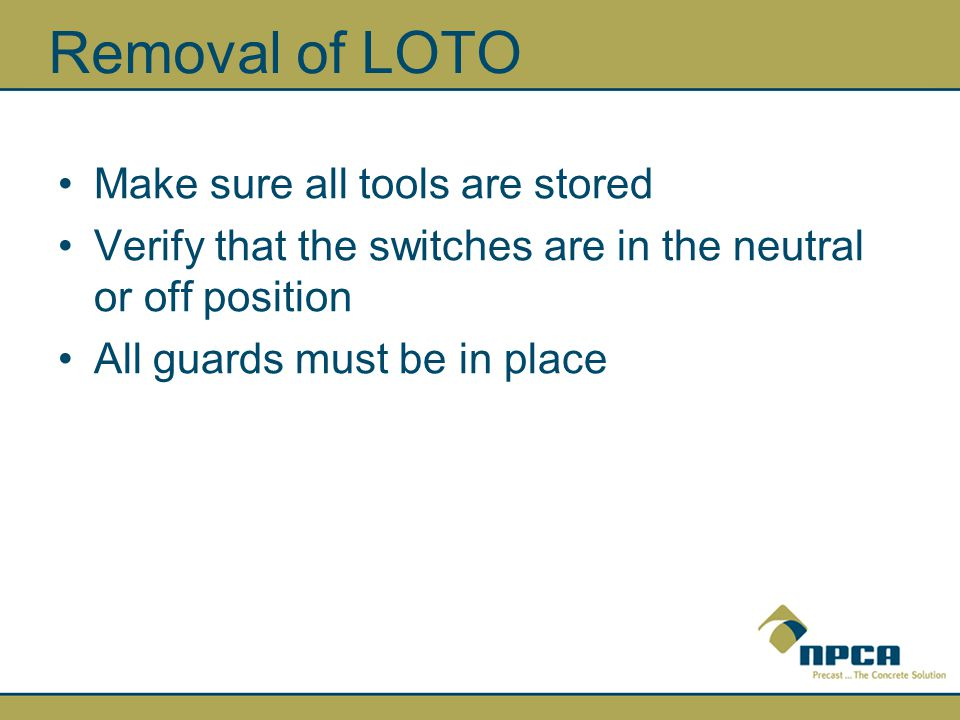 Removal of LOTO Make sure all tools are stored