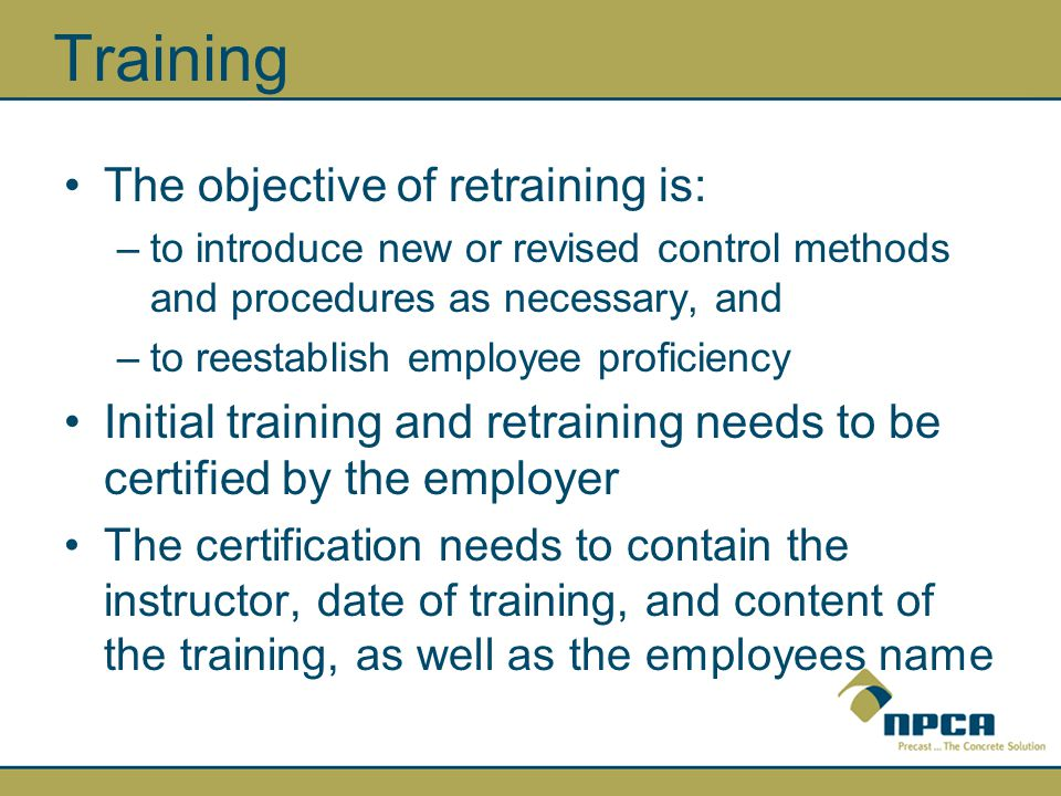 Training The objective of retraining is: