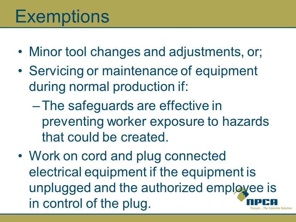 Exemptions Minor tool changes and adjustments, or;