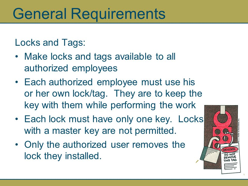 General Requirements Locks and Tags: