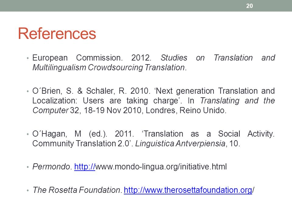 References European Commission. 2012. Studies on Translation and Multilingualism Crowdsourcing Translation.