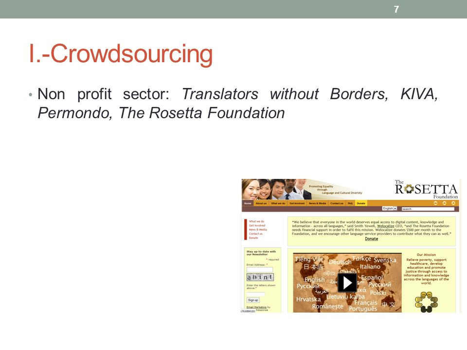 I.-Crowdsourcing Non profit sector: Translators without Borders, KIVA, Permondo, The Rosetta Foundation.