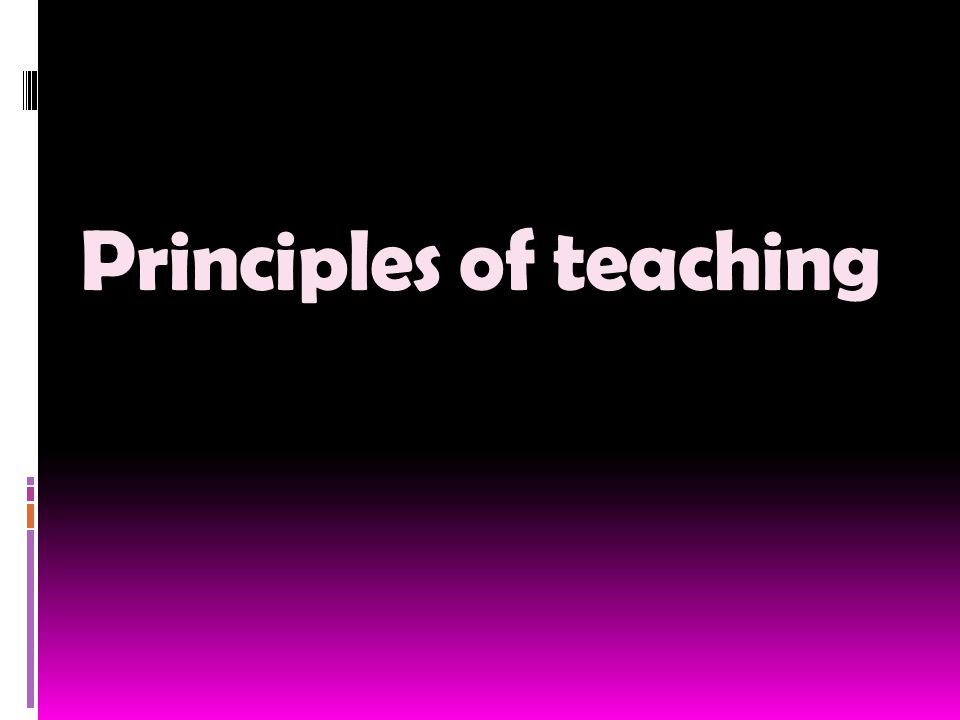 principles of teaching Read literature in l2 develop mind learn grammar, vocabulary, and culture communication think in l2 direct association in l2 without translation communication automaticity by learning new habits self-expression of ss independence from t everyday comm tap ss mental powers by desuggesting.