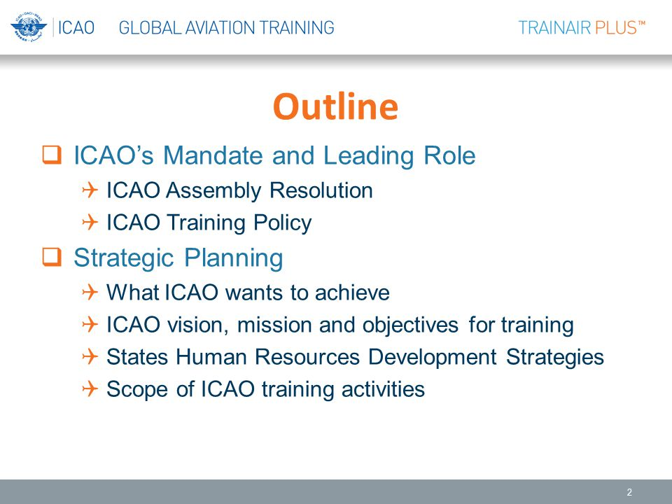 Outline ICAO's Mandate and Leading Role Strategic Planning