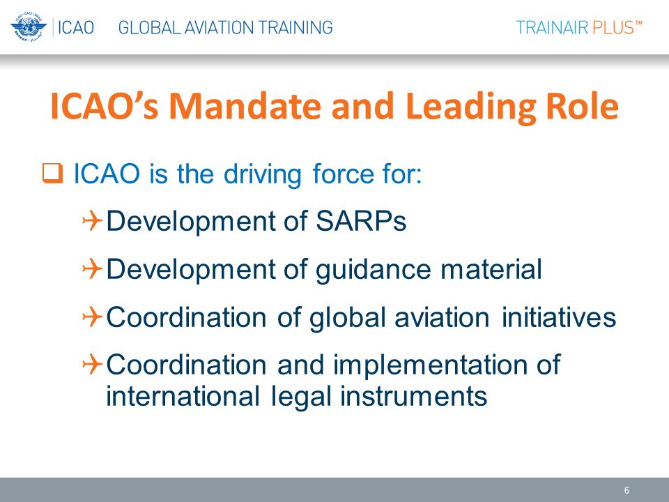 ICAO's Mandate and Leading Role